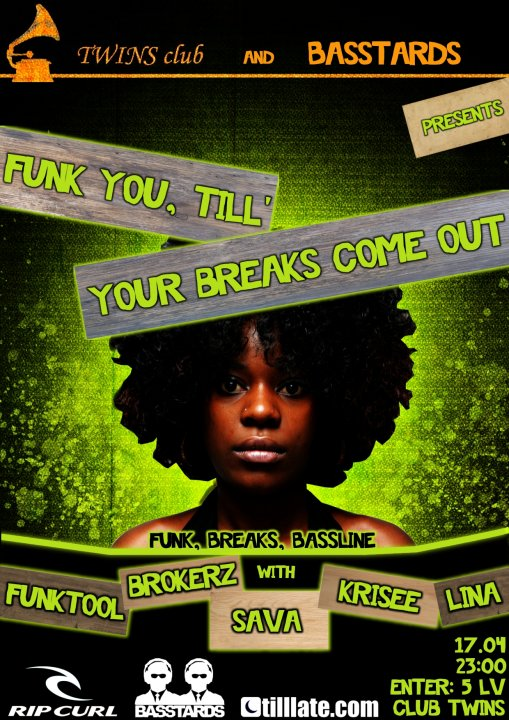 FUNK u till your BREAKS come out @ club Twins